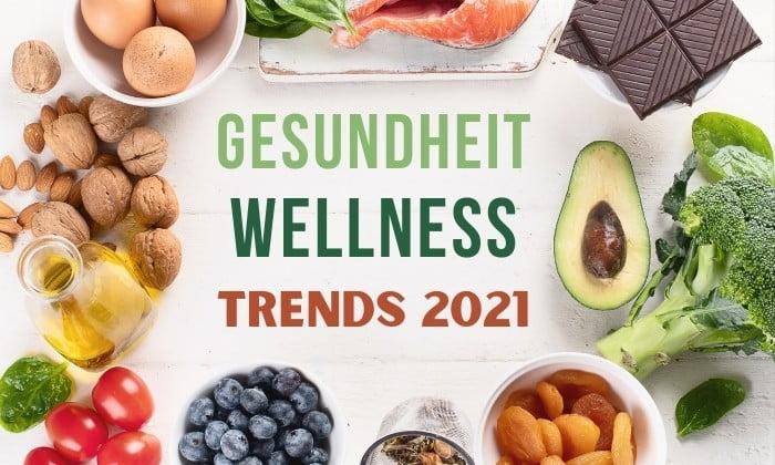 Gesundheit und Wellness Trends 2021