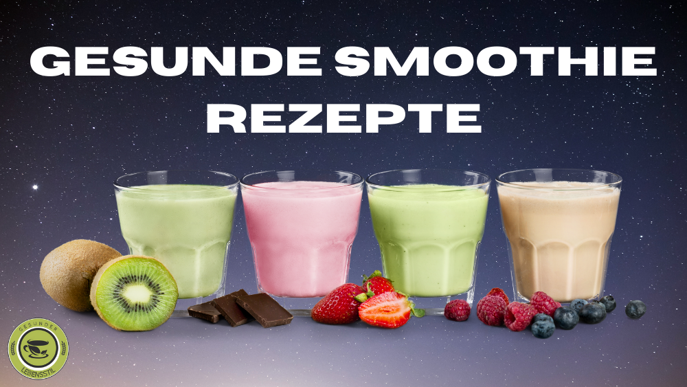 Gesunde Smoothie Rezepte
