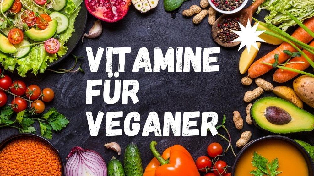 Vitamine für Veganer